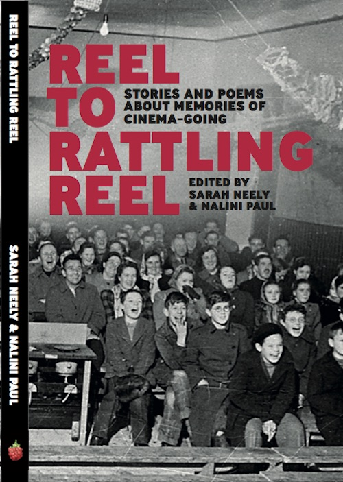 Book cover for Reel to Rattling Reel, the collection of stories and poems about memories of cinema-going